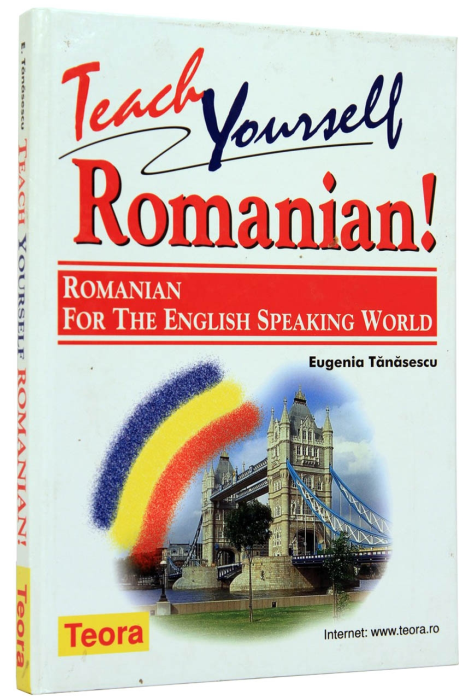 Teach Yourself Romanian! - Romanian for the English Speaking World 0