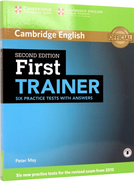First (FCE) Certificate Trainer 2015. Six Practice Tests with Answers 0