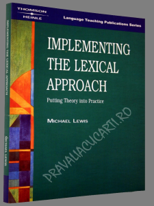 Implementing the Lexical Approach - Putting Theory into Practice1