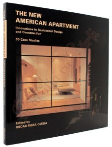 The New American Apartment: Innovations in Residential Design and Construction: 30 Case Studies [1]
