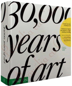 30,000 Years of Art: The Story of Human Creativity Across Time and Space1