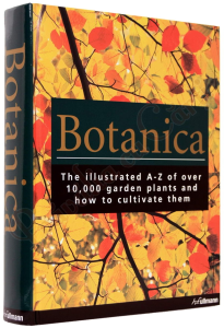 Botanica: The Illustrated A-Z of Over 10,000 Garden Plants and How to Cultivate Them1