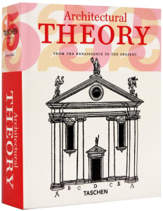 Architectural Theory. From The Renaissance to the Present1