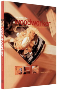The Practical Woodworker. A step-by-step course for working with wood0