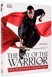 The Way of the Warrior. Martial Arts and Fighting Skills From Around the World0