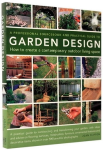 A Professional Sourcebook and Practical Guide to Garden Design. How to create a contemporary outdoor living space0