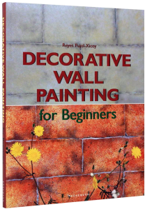 Decorative Wall Painting for Beginners (Fine Arts for Beginners) [1]