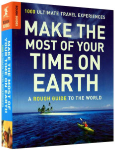 1000 Ultimate Travel Experiences - MAKE THE MOST OF YOUR TIME ON EARTH [1]