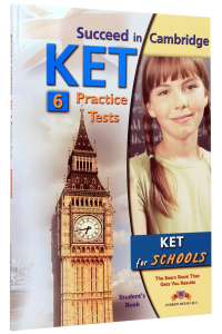 Succeed in Cambridge KET. 6 Practice Tests. Student's Book0