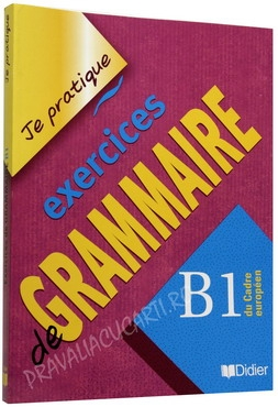 Exercices de grammaire niveau B1 version internationale livre