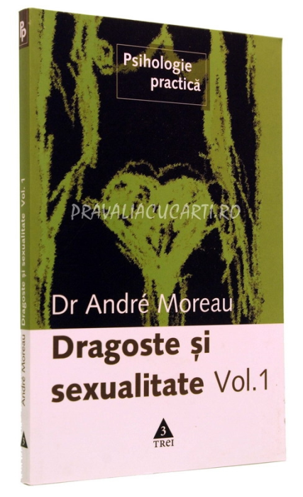 Dragoste si sexualitate. Vol. 1