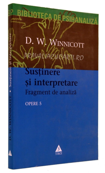 Sustinere si interpretare. Fragment de analiza. Opere, Vol.5