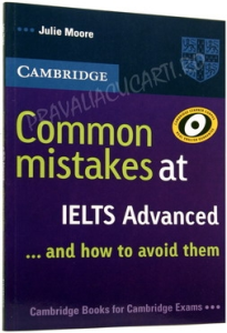 Common Mistakes at IELTS Advanced . . . and how to avoid them