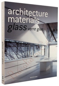 Architecture Materials. Glass Verre Glas