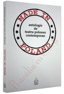 Made in Poland. Antologia de teatru polonez contemporan