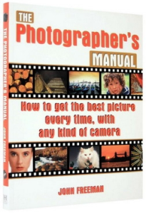 The Photographers Manual. How to get the best picture every time, with any kind of camera