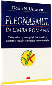 Pleonasmul in limba Romana - Categorizare, exemplificari, analize, structuri morfo-sintactice preferentiale