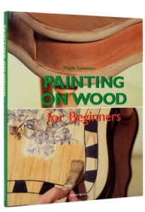Painting on Wood for Beginners (Fine Arts for Beginners)