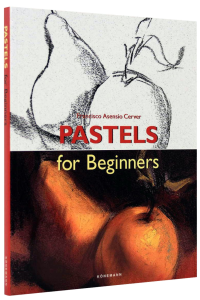 Pastels for Beginners (Fine Arts for Beginners)