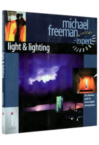 Light and Lighting: The Definitive Guide for Serious Digital Photographers