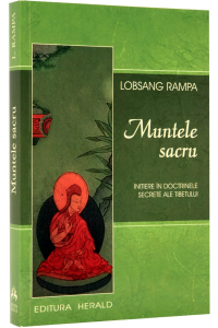 Muntele sacru. Initiere in doctrinele secrete ale Tibetului