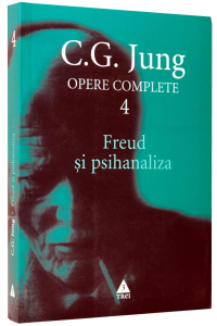 Opere complete. Vol. 4. Freud si psihanaliza