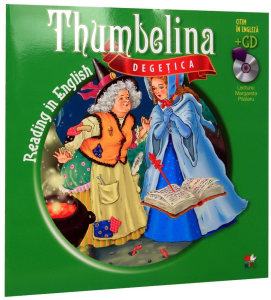 Reading in English. Thumbelina. Degetica