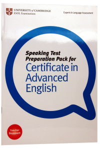 Speaking Test Preparation Pack for Certificate in Advanced English. Teacher Support
