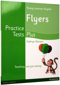 Young Learners English Flyers. Practice Tests Plus (NO CD included)