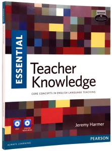 Essential Teacher Knowledge. Core Concepts in English Language Teaching