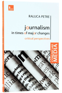 Journalism in times of major changes. Critical perspectives