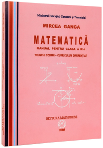 Matematica. Manual clasa a 9-a. Trunchi comun + curriculum diferentiat