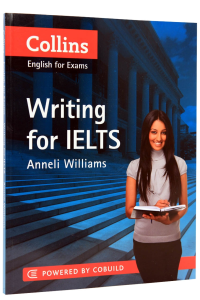 Collins. Writing for IELTS