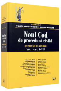 Noul Cod de procedura civila. Comentat si adnotat. Vol. 1 art. 1-526