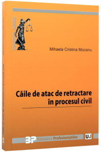 Caile de atac de retractare in procesul civil