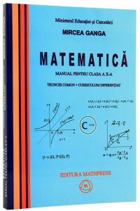 Matematica. Manual clasa a 10-a. Trunchi comun + curriculum diferentiat