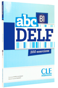 DELF B1 abc. Livre + CD : 200 exercices