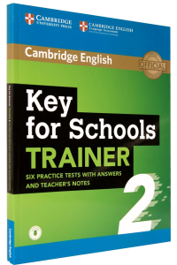 Key (KET) for Schools Trainer 2. Six Practice Tests with Answers and Teacher's Notes with Audio