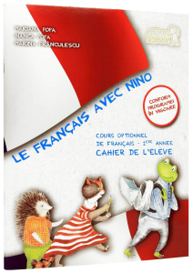 Le Francais avec Nino, caiet. Cours optionnel de francais. Primul An