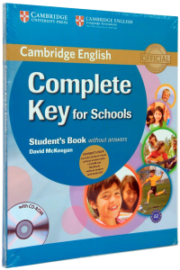 Complete Key for Schools Student s Pack (Student s Book without Answers with CD-ROM, Workbook without Answers with Audio CD)