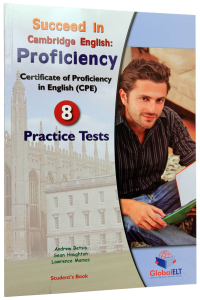 Succeed in Proficiency (CPE). 8 Practice Tests with Self Study Guide & MP3 Audio CD