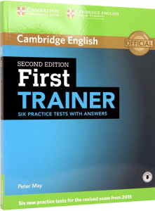 First (FCE) Certificate Trainer 2015. Six Practice Tests with Answers