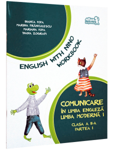 English with Nino Workbook. Clasa a 2-a. Partea I. Comunicare in lb engleza moderna 1